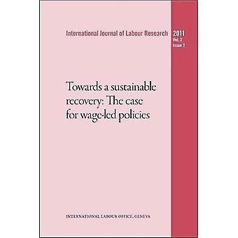 Op weg naar een duurzaam economisch herstel: The Case for Wage geleide beleid: 3-2 (International Journal of arbeid...