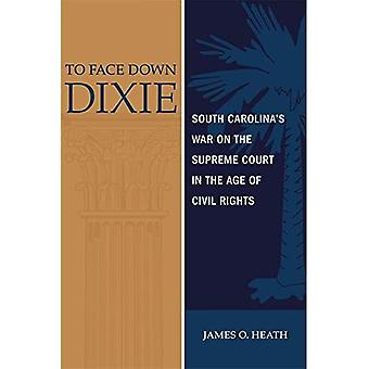 To Face Down Dixie: South Carolina's War op het Hooggerechtshof in het tijdperk van de burgerrechten