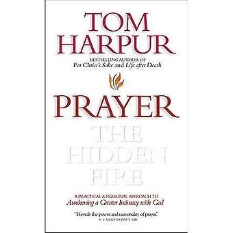Prayer, the Hidden Fire