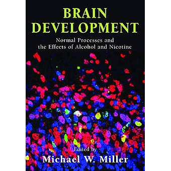 الدماغ تطوير العمليات العادية وآثار الكحول والنيكوتين بالاميركي مايكل ميلر &