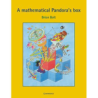 A Mathematical Pandoras Box by Bolt & Brian University of Exeter