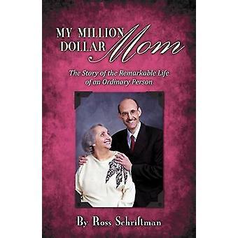 My Million Dollar Mom by Schriftman & Ross