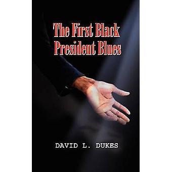 El primer presidente negro Blues por duques y David L.