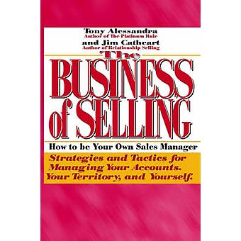 The Business of Selling How to Be Your Own Sales Manager by Alessandra & Anthony