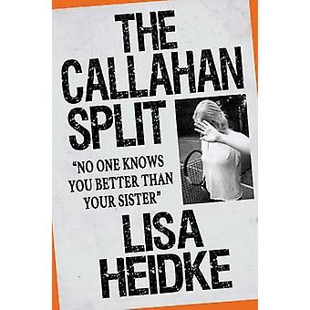 The Callahan Split No One Knows You Better Than Your Sister by Heidke & Lisa