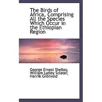 Die Vögel Afrikas umfasst alle Arten, die in der äthiopischen Region von Shelley & George Ernest auftreten