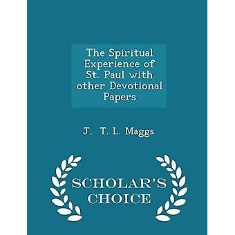 The Spiritual Experience of St. Paul with other Devotional Papers  Scholars Choice Edition by T. L. Maggs & J.