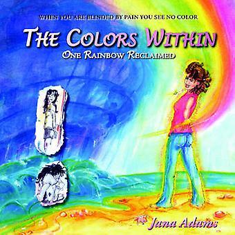 Die Farben in einem Regenbogen von Adams & Jana zurückgefordert