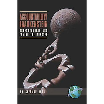Accountability Frankenstein Understanding and Taming the Monster PB by Dorn & Sherman