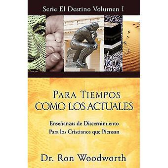 Para Tiempos Como Los HOWTO door Woodworth & Ron