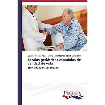 Escalas geritricas espaolas de calidad de vida door Batista Rojas Osvaldo