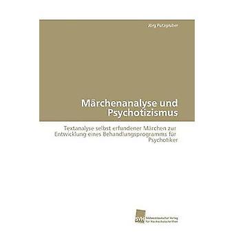 Mrchenanalyse und Psychotizismus by Putzgruber Jrg