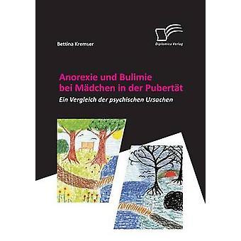 Anorexie Und Bulimie Bei Madchen in Der Pubertat by Kremser & Bettina