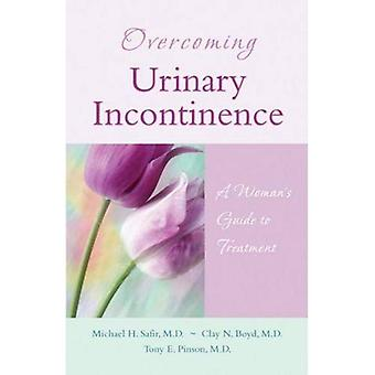 Überwindung Harninkontinenz: Eine Frau-Leitfaden für die Behandlung