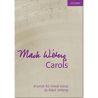 Mack Wilberg Carols - Vocal Score by Mack Wilberg - 9780193870161 Book