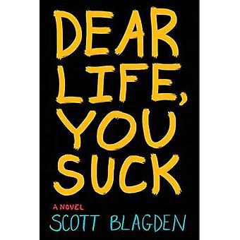 Dear Life - You Suck by Scott Blagden - 9780544336216 Book