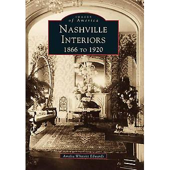 Nashville Interiors - - 1866 to 1920 by Amelia Ann Blanford Edwards - A