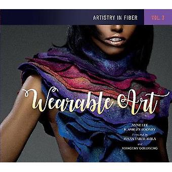 Artistry in Fiber - Vol. 3 - Wearable Art by Dr Anne Lee - 97807643539
