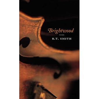 Brightwood - Poems by R.T. Smith - 9780807128985 Book