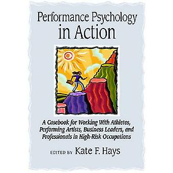 Performance Psychology in Action - A Casebook for Working with Athlete