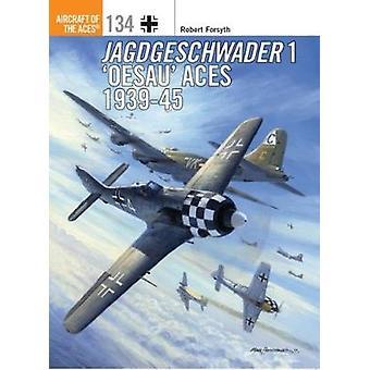 Jagdgeschwader 1 `Oesau' Aces 1939-45 by Robert Forsyth - 97814728229