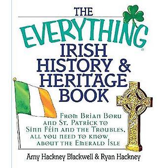 The Everything Irish History & Heritage Book - From Brian Boru and