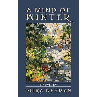 A Mind Of Winter by Shira Nayman - 9781617751035 Book