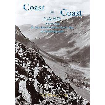 Coast to Coast in the 1920s - A Tour from St. Bees Head to Robin Hood'