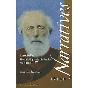 Alfred Webb - the Autobiography of a Quaker Nationalist by Marie-Louis