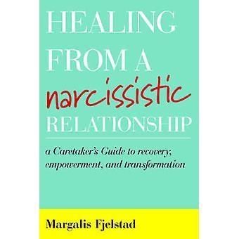 Heilung von einer narzisstischen Beziehung - ein Hausmeister Anleitungenzu Reco