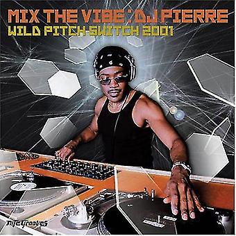 DJ Pierre - Mix the Vibe: Wild Pitch Switc [CD] USA import