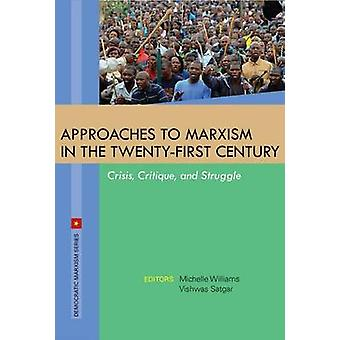 Marxisms in the 21st Century - Crisis - Critique & Struggle by Michell