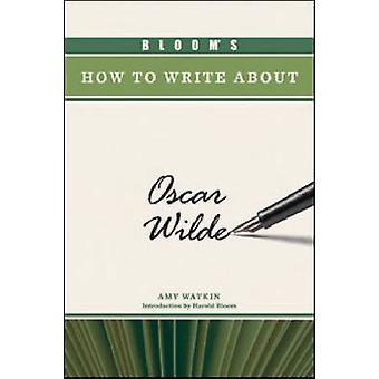 Bloom est la façon d'écrire à Oscar Wilde par Amy Watkin - 9781604133097