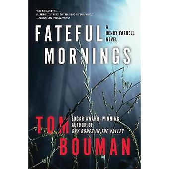 Fateful Mornings - A Henry Farrell Novel by Fateful Mornings - A Henry