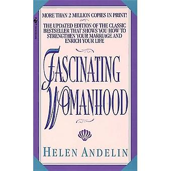 Fascinating Womanhood (Revised edition) by Helen Andelin - 9780553292