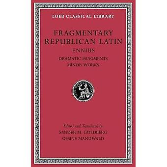 Fragmentary Republican Latin Volume II by Ennius