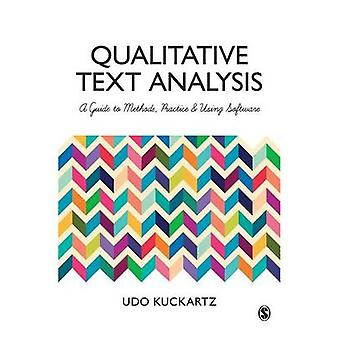 Qualitative Text Analysis A Guide to Methods Practice and Using Software by Kuckartz & Udo