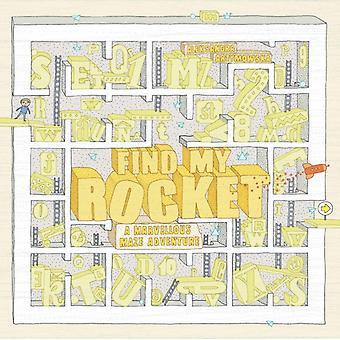 Find My Rocket A Marvellous Maze AdventureA Marvellous Maz by Aleksandra Artymowska