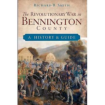 The Revolutionary War in Bennington County: A History & Guide