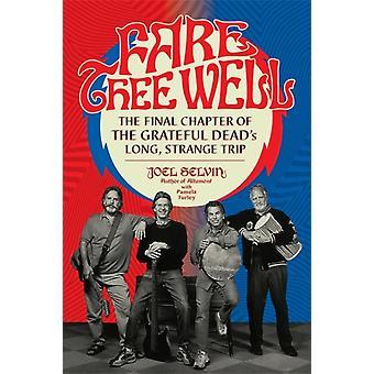 Fare Thee Well by Joel SelvinPamela Turley