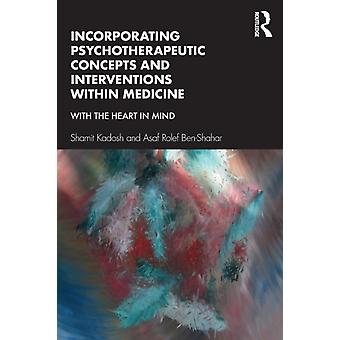 Incorporating Psychotherapeutic Concepts and Interventions W by Shamit Kadosh