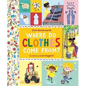 Where Do Clothes Come from by Chris Butterworth