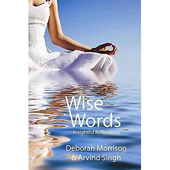 Wise Words Insightful Reflections by Morrison & Deborah