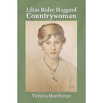 Lilias Rider Haggard Countrywoman by Manthorpe & Victoria
