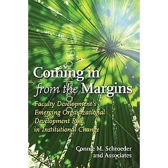 Coming in from the Margins - Faculty Development's Emerging Organizati