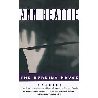 The Burning House by Beattie & Ann