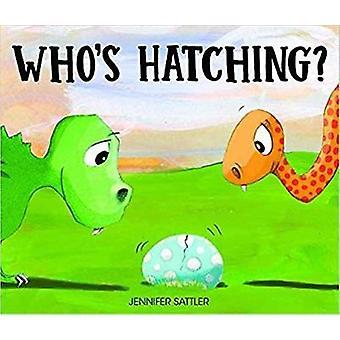 Who's Hatching? by Jennifer Sattler - 9781438050041 Book