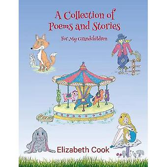 A Collection of  Poems and Stories for My Grandchildren by Elizabeth & Cook