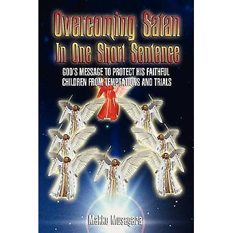 Overcoming Satan In One Short Sentence by Musagara & Makko