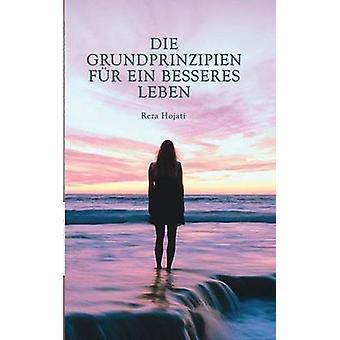 Die Grundprinzipien fr ein besseres LebenDas Buch richtet sich an jeden der von Menschen fasziniert ist. Durch die empirische Herangehensweise ermutigt dieses Buch dazu in Aktion zu treten und da by Hojati & Reza